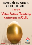 "Added Teaching: Cashing in on CLIL""  the Bahçeşehir Schools 6th ELT conference"